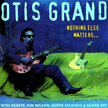 Otis Grand - Nothing Else Matters (1994)