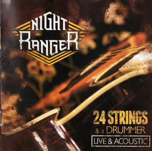 Night Ranger - 24 Strings & A Drummer: Live & Acoustic (2012)