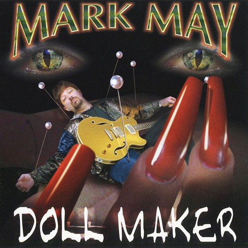 Mark May - Doll Maker (2002)