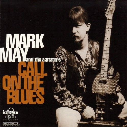 Mark May & The Agitators - Call On The Blues (1995)