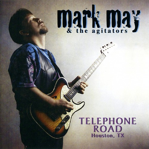 Mark May & The Agitators - Telephone Road  Houston, TX (1997)