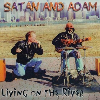 Satan And Adam - Living On The River (1996)