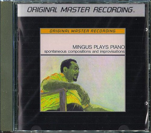 CHARLES MINGUS «Mingus Plays Piano» (1963) (US 1990 Mobile Fidelity Sound Lab • MFCD 783)