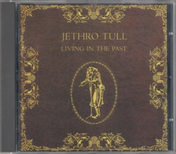 Jethro Tull ? Living In The Past (1972)