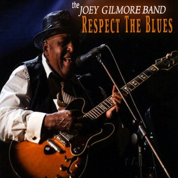 The Joey Gilmore Band - Respect The Blues (2016)