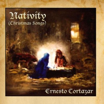 Ernesto Cortazar - Nativity (Christmas Songs) (2009)