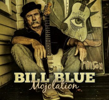 Bill Blue - Mojolation (2013)
