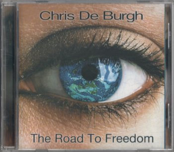 Chris de Burgh - The Road to Freedom (2004)