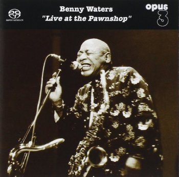Benny Waters - Live At The Pawnshop (2000) [HDCD]