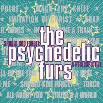 The Psychedelic Furs - Should God Forget: A Retrospective (1997)