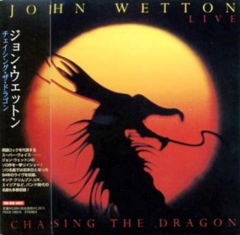 John Wetton - Live: Chasing The Dragon (1994) [Reissue 2007]
