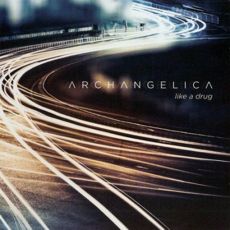 Archangelica - Like A Drug 2013 (Lynx music LM 78 CD)