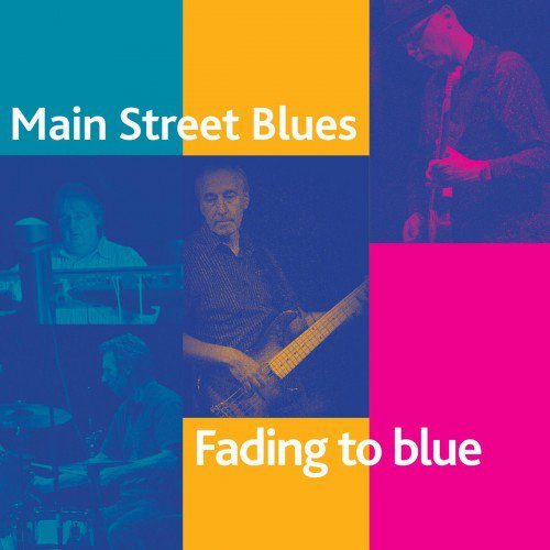 Main Street Blues - Fading To Blue (2015) (FLAC)