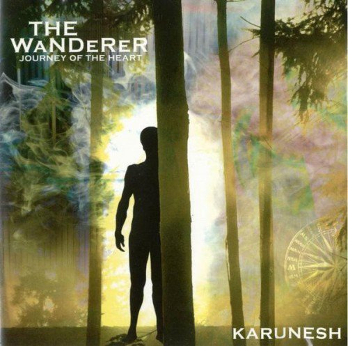 Karunesh - The Wanderer: Journey Of The Heart (2001) (APE)