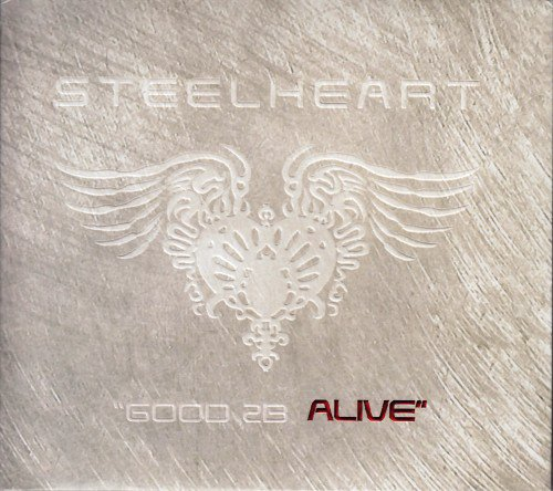 Steelheart - Good 2B Alive (2008) / Just A Taste [EP] (2006)