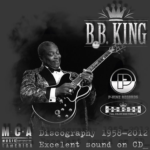 B.B. KING «Discography 1958-2012» (32 x CD • Excelent Sound • Issue 1985-2012)