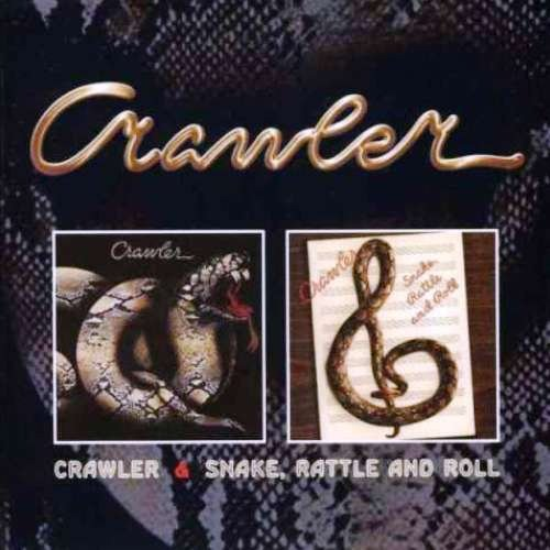 Crawler - Crawler / Snake, Rattle And Roll (1977 / 1978) [Reissue 2009]