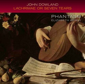 Phantasm & Elizabeth Kenny - John Dowland: Lachrimae or Seven Tears [HDtracks] (2016)
