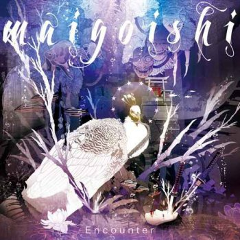 Maigoishi - Encounter (2013)