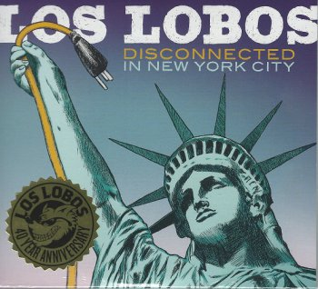 Los Lobos - Disconnected In New York City (2013)