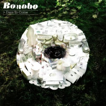 Bonobo - Days To Come (Limited Edition) (2006)