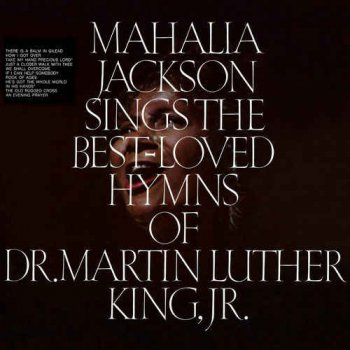Mahalia Jackson - Sings the Best - Loved Hymns of Dr. Martin Luther King, Jr. ( 2015) [HDtracks]