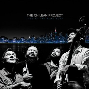 The Chilean Project - Live at the Blue Note (2016)