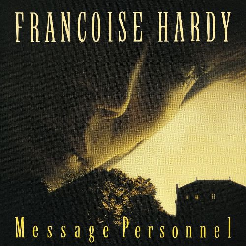 Francoise Hardy - Message Personnel (1991) (APE)