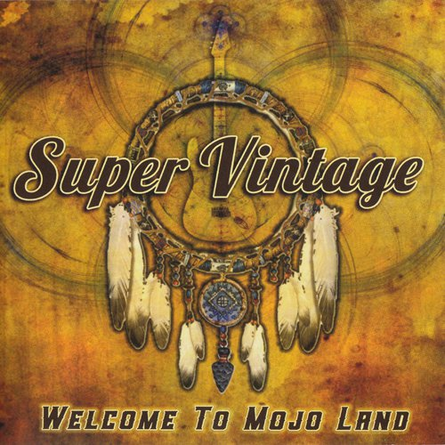 Super Vintage - Welcome To Mojo Land (2016)