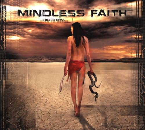 Mindless Faith - Eden To Abyss (2015)