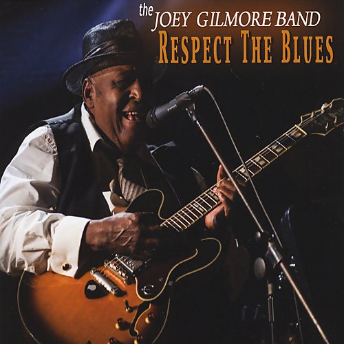 The Joey Gilmore Band - Respect the Blues (2016) (FLAC)