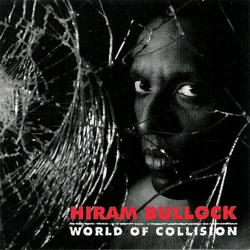 Hiram Bullock - World Of Collision (1994)