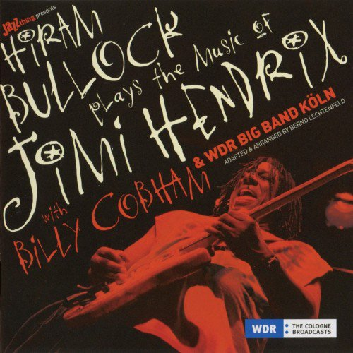 Hiram Bullock - Plays The Music Of Jimi Hendrix (2008)