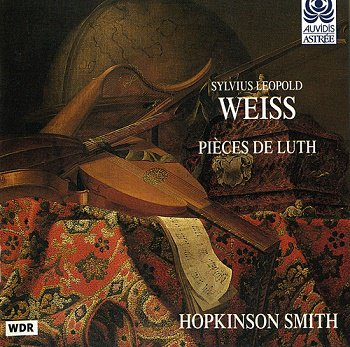 Sylvius Leopold Weiss - Pieces De Luth (Hopkinson Smith) (1998)