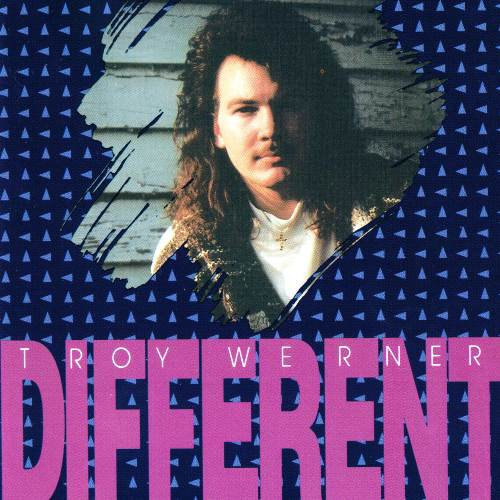 Troy Werner - Different (1990)