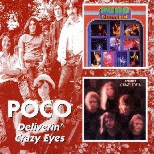 Poco - Deliverin' / Crazy Eyes (1971 / 1973) [Reissue 2006]
