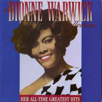 Dionne Warwick - The Dionne Warwick Collection - Her All-Time Greatest Hits (1989)