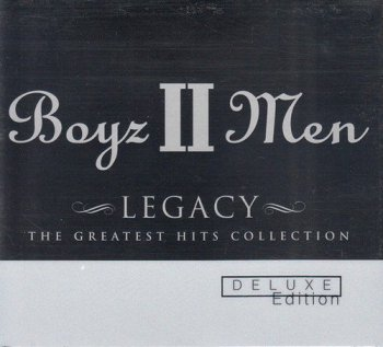 Boyz II Men - Legacy: The Greatest Hits Collection [2CD Deluxe Edition] (2004)