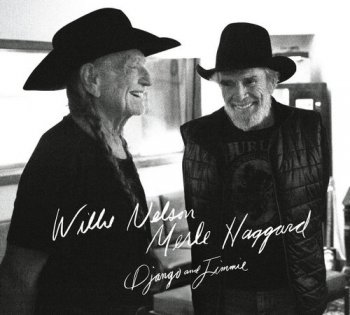 Willie Nelson & Merle Haggard - Django And Jimmie (2015) [HDtracks]
