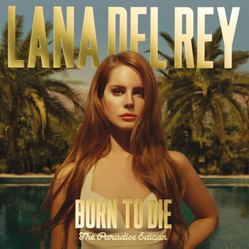 Lana Del Rey - Born To Die (2CD) [The Paradise Edition] (2012)
