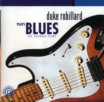 Duke Robillard - Plays Blues:The Rounder Years(1997)