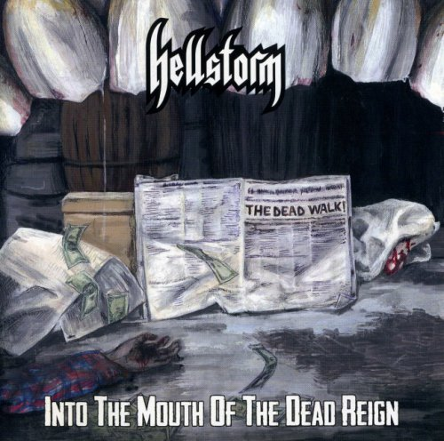 HellStorm - Into The Mouth Of The Dead Reign (2012)