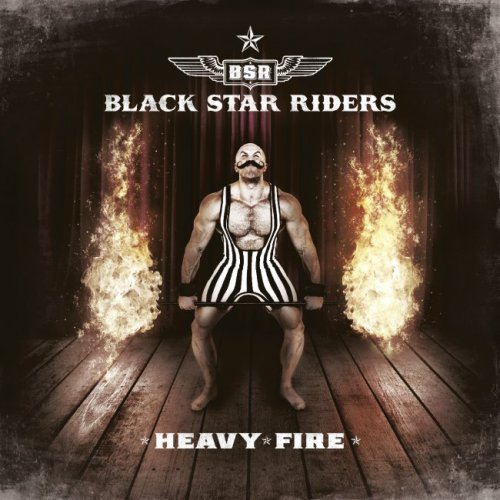 Black Star Riders - Heavy Fire [Limited Edition] (2017)