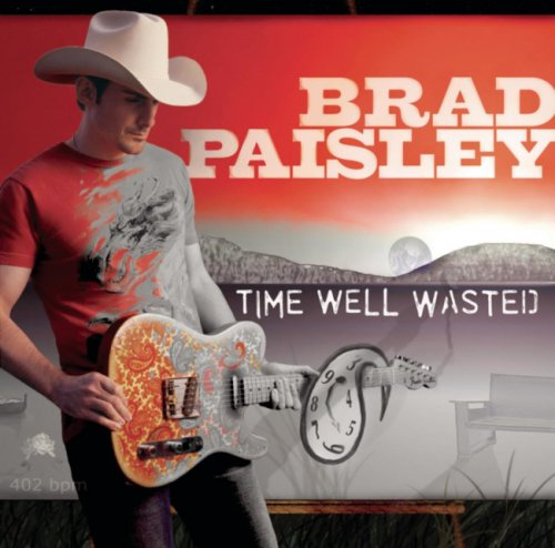 Brad Paisley - Time Well Wasted (2005)