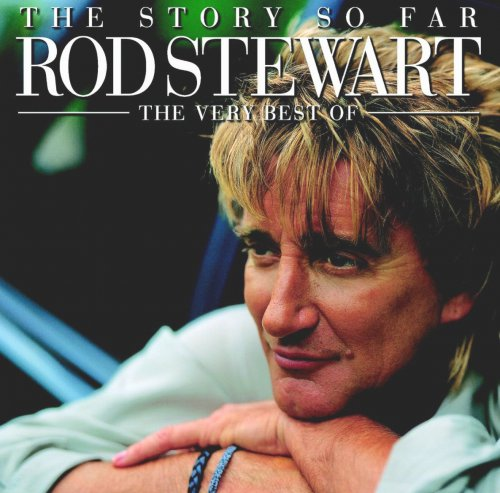 Rod Stewart - The Story So Far: The Very Best Of [2CD] (2001)