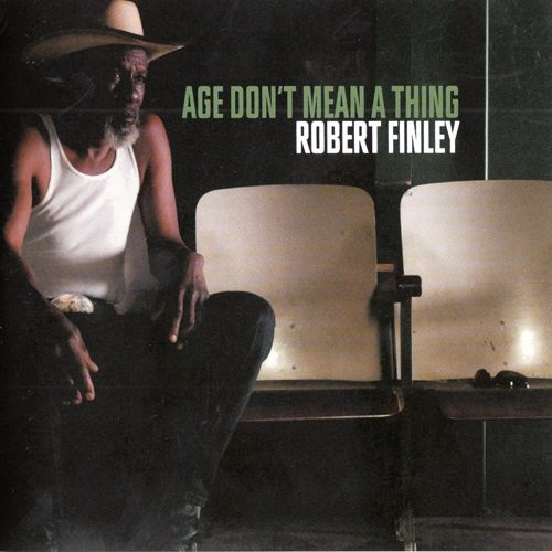 Robert Finley - Age Don't Mean a Thing (2016)
