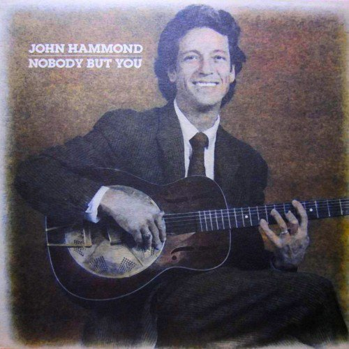 John Hammond - Nobody But You (1987)