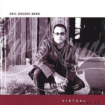 Eric Jerardi Band - Virtual Virtue (2002)