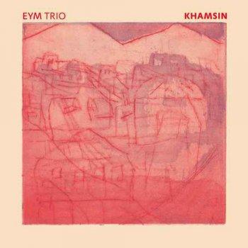 EYM Trio - Khamsin (2016)