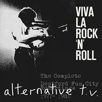 Alternative TV - Viva La Rock 'n' Roll - The Complete Deptford Fun City Recordings 1977-1980 [4CD Remastered Box Set] (2015)